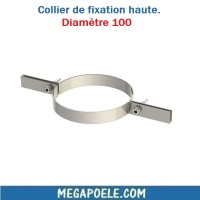Collier de fixation haute - Diamètre 100